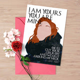 Game of Thrones card, I love you card, Ygritte Jon Snow, I am yours and you are mine, Love card for him, Anniversary card, you know nothing