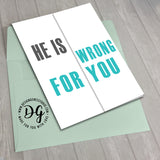 Funny card for bride, snarky wedding card, sarcastic wedding card, he is wrong for you, foldout card, humor wedding card, funnt wedding gift