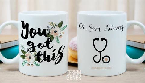 Christmas gift for nurse, Personalized doctor's gift, You got this mug, doctor gift, gift for teacher, best teacher gift, graduation gift