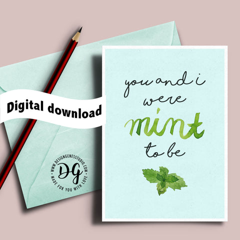Printable valentine's card, witty valentine's card pun, we were meant to be, humorous valentine's card, funny card for him, card for her