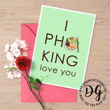 Funny valentine's card, I pho-king love you, witty valentine's card pun, I love you card, funny card for him, witty card for food lover