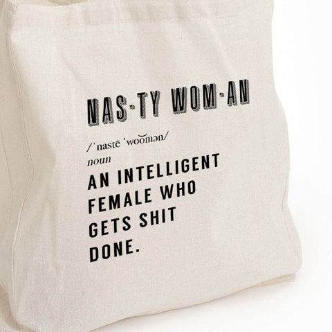 Nasty woman quote, eco tote bag, nasty woman get shit done, reusable tote, feminist quote gift, woman march quote, woman's day gift