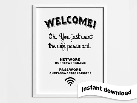 funny wifi password sign welcome oh you just want the wifi password designgenes studio. Black Bedroom Furniture Sets. Home Design Ideas