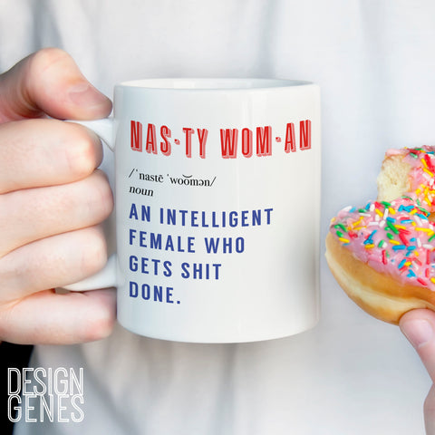 Nasty woman definition mug, Women's march Christmas gift, an intelligent female who gets shit done, women's march quote mug, lady boss gift