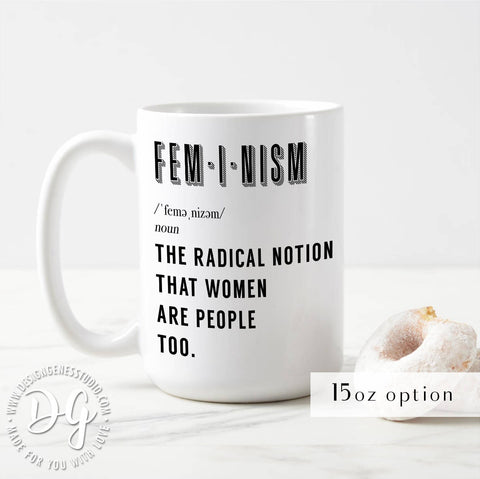 Feminism definition mug, Feminist Christmas gift, the radical notion that women are people too, women's march quote mug, lady boss gift