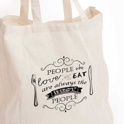 Food lover quote: People who love to eat are always the best people eco tote bag, food quote print tote, food lover gift