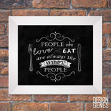 Foodie quote Art, People who love to eat Framed 8x10 print, Chalkboard Art, Framed wall art, Kitchen wall decor, 8x10 print shipped