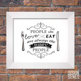 Food Lover gift, People who love to eat, Chalkboard Art, Food lover quote, Kitchen wall decor, Framed 8x10 print shipped to you