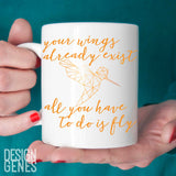 "Inspirational quote mug, ""Your wings already exist"" hummingbird print mug"
