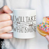 "Game of thrones mug,  Daenerys Targaryen quote ""I will take what is mine"", fire and blood, ASOIAF quote mug, GOT fans gift, game of thrones"