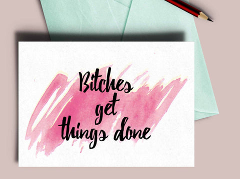 "Inspirational 2016 greeting card, calligraphy ""Bitches get things done"" card, handmade new year card, inspirational quote card, printed card"