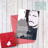 "Game of Thrones printable valentine's card, Jon Snow ""I do know something, I love you"""