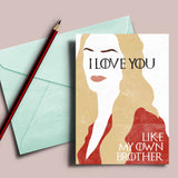"Game of Thrones valentine's card, Cercei Lannister ""I love you like my own brother"""