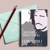 "Game of Thrones valentine's card, Jon Snow ""I do know something, I love you"", winter is coming valentines card, you know nothing jon snow"