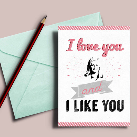 "Parks and Rec Valentine's day card, ""I love you and I like you"", Leslie knope quote, 5x7 card printed and shipped to you"