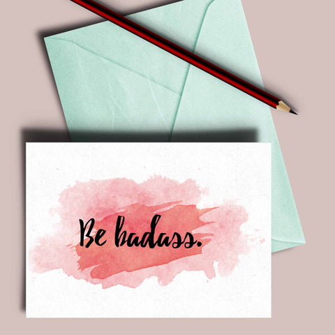 "Feminist Inspirational greeting card, ""be badass"" encouragement card"
