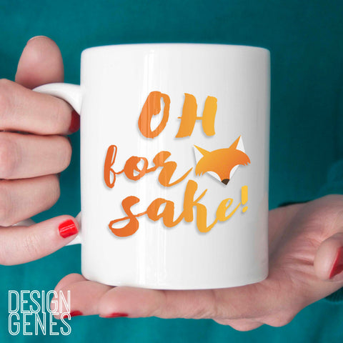 "Mom gift, ""Oh for fox sake"" mug, funny saying mug, cute animal mug, girlfriend gift, sister gift, birthday gift, 11oz coffee mug"