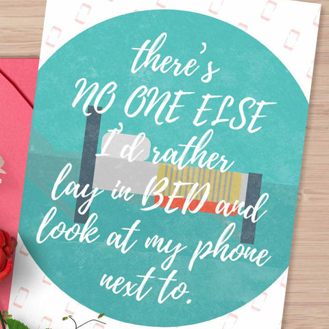 "Funny Valentine's day card, ""no one else I'd rather lay in bed and look at my phone with"", funny valentine's card, 5x7 card shipped to you"