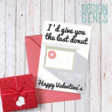 "Food Lover Valentine's card, ""I'd give you the last donut"""