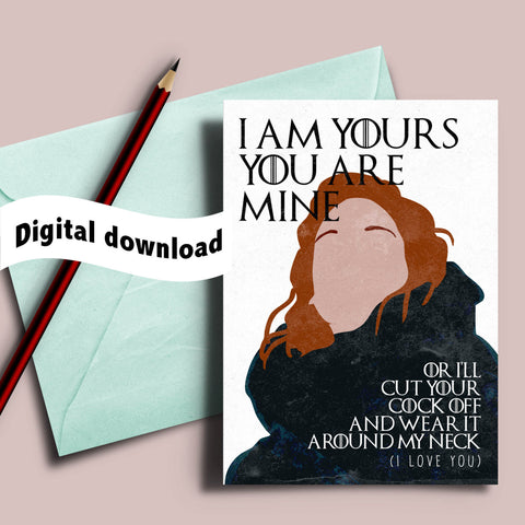 "Game of Thrones card, Ygritte Jon Snow ""I am yours and you are mine"", you know nothing, love card for him, love hate card, anniversary card"