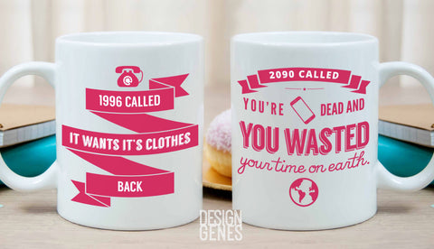 Unbreakable Kimmy quote, Kimmy Schmidt mug, fan gift, 2090 called you are dead, gift for her, birthday gift, TV show gift, funny mug, tv fan