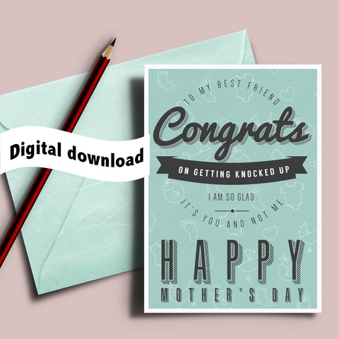 Printable knocked up, new mom, funny pregnancy card, witty mothers day, sarcastic best friend, Best friend card