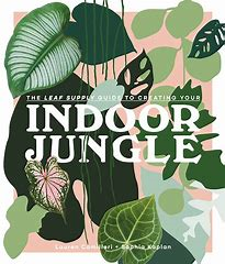 Indoor Jungle - The Leaf Supply Guide