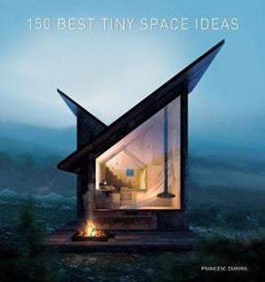 One hundred and Fifty Best Tiny Space Ideas