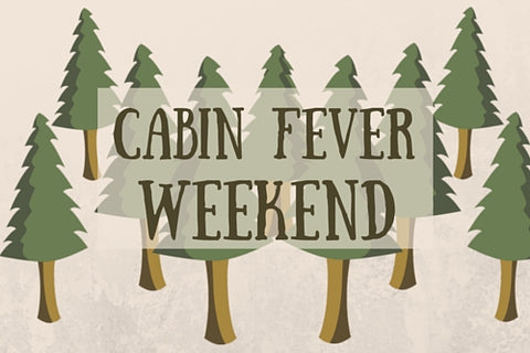 Cabin Fever Weekend at The Red Geranium in Mauston