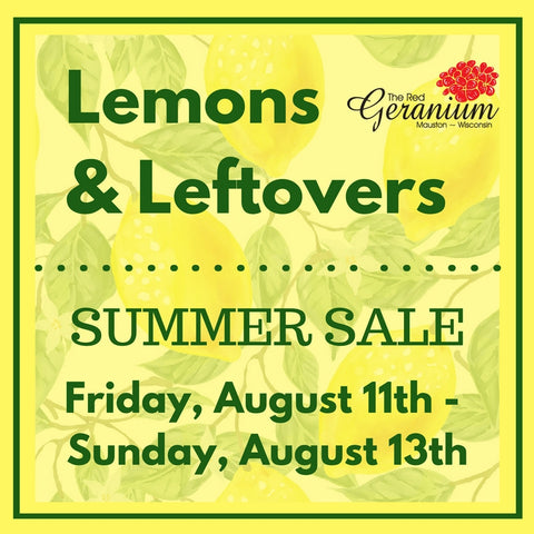 Lemons and Leftovers Summer Sale at The Red Geranium - August Event in Mauston