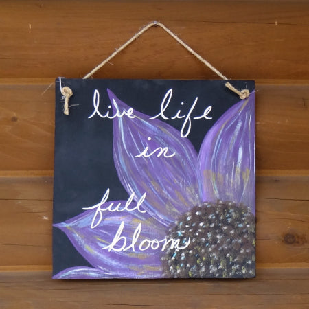 "Paint Party - ""Live Life in Full Bloom"" Flower Sign"