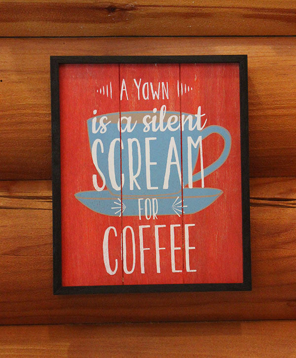 Sign - A Yawn is a Silent Scream for Coffee