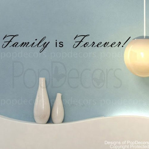 PopDecors - Family is Forever!- words quote phrase - inspirational quote wall decals quote decals wall stickers quotes inspirational quotes decals lyrics famous quotes wall decals nursery rhyme