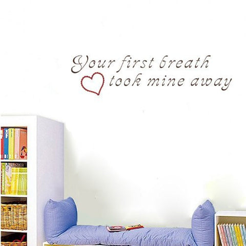 Your First Breath Took Mine Away-Quote Decal - PopDecors,Baby Product, Pop Decors, PopDecors