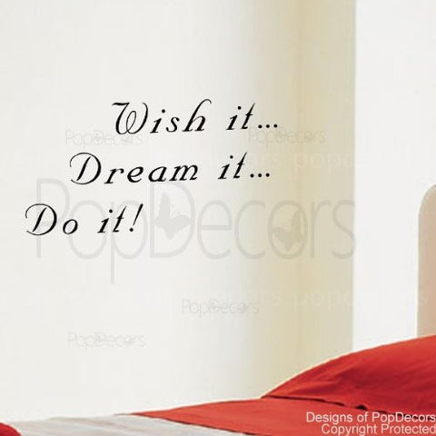 PopDecors - Wish it Dream it Do it- words quote phrase - inspirational quote wall decals quote decals wall stickers quotes inspirational quotes decals lyrics famous quotes wall decals nursery rhyme