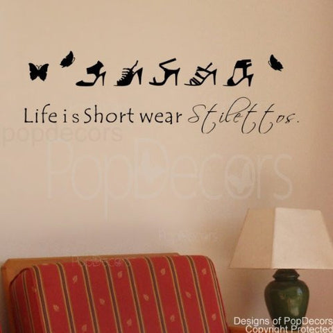 Life is Short wear Stilettos-quote