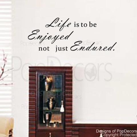 Life is to be Enjoyed not Just Endured-Quote Decal - PopDecors,Baby Product, Pop Decors, PopDecors