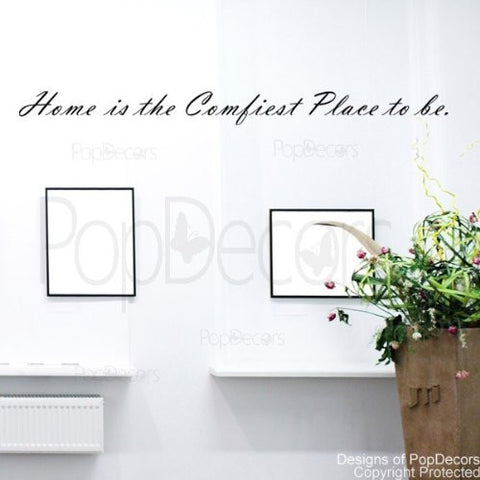 Home is the Confiest Place to Be.-Quote - PopDecors,Baby Product, Pop Decors, PopDecors
