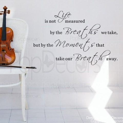 Life Is Not Measured By The Breaths We Take Quote Decals   PopDecors,Baby