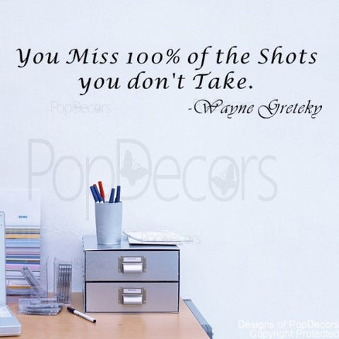 PopDecors - you Miss 100% of the Shots you don't Take-Wayne Greteky- words quote phrase - inspirational quote wall decals quote decals wall stickers quotes inspirational quotes decals lyrics famous quotes wall decals nursery rhyme