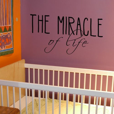 THE MIRACLE of Life-Quote Decal - PopDecors,Baby Product, Pop Decors, PopDecors