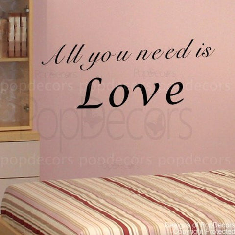 All You Need Is Love -Quote Decal