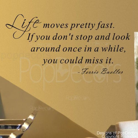 Life Moves Pretty Fast-Quote Decal - PopDecors,Baby Product, Pop Decors, PopDecors