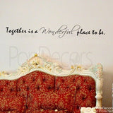 Together is a Wonderful Place to Be-Quote Decal