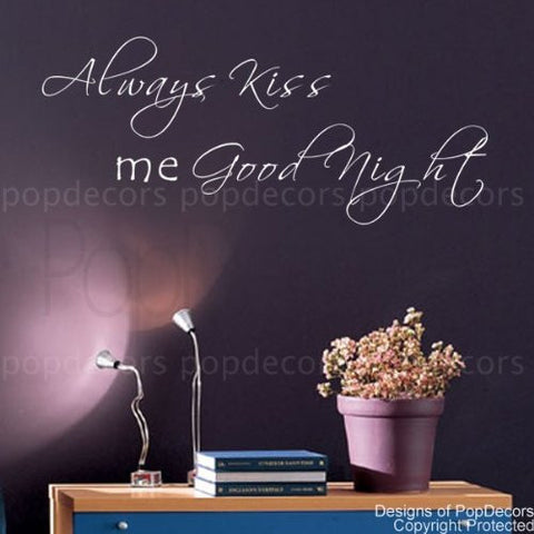 Always Kiss Me Good Night- Quote Decal