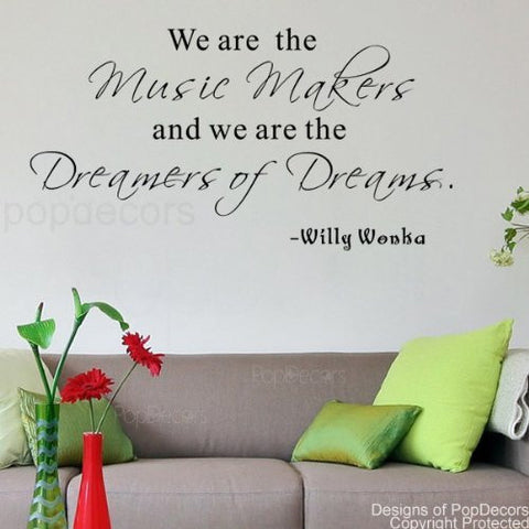 PopDecors - We are the Music Makers-Willy Wonka- words quote phrase - inspirational quote wall decals quote decals wall stickers quotes inspirational quotes decals lyrics famous quotes wall decals nursery rhyme