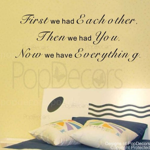 First We Had Each Other-Quote Decal - PopDecors,Baby Product, Pop Decors, PopDecors