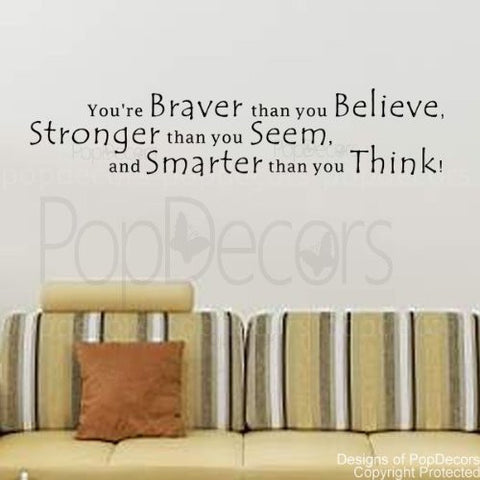 You're Braver than you Believe-Quote Decal - PopDecors,Baby Product, Pop Decors, PopDecors