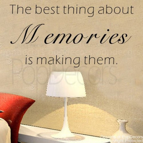 PopDecors - The best thing about Memories is making them- words quote phrase - inspirational quote wall decals quote decals wall stickers quotes inspirational quotes decals lyrics famous quotes wall decals nursery rhyme