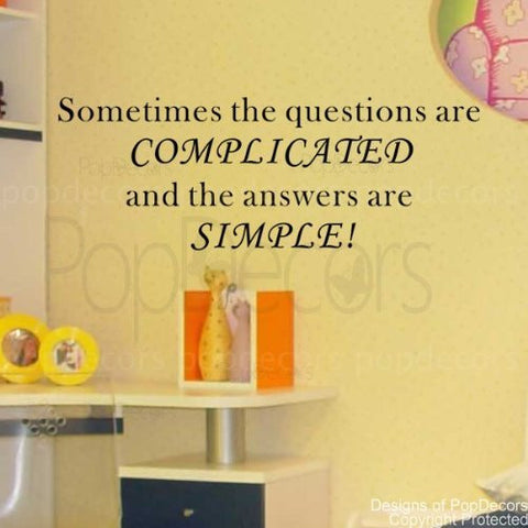 Sometimes the Questions are COMPLICATED-Quote Decal - PopDecors,Baby Product, Pop Decors, PopDecors